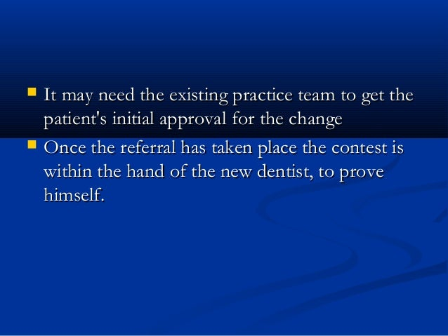  It may need the existing practice team to get theIt may need the existing practice team to get the patient's initial app...