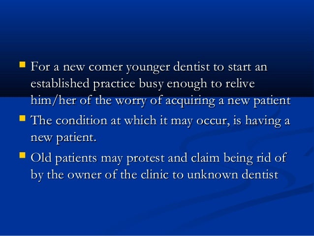  For a new comer younger dentist to start anFor a new comer younger dentist to start an established practice busy enough ...