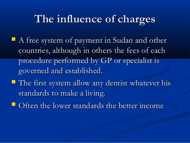 The influence of chargesThe influence of charges  A free system of payment in Sudan and otherA free system of payment in ...