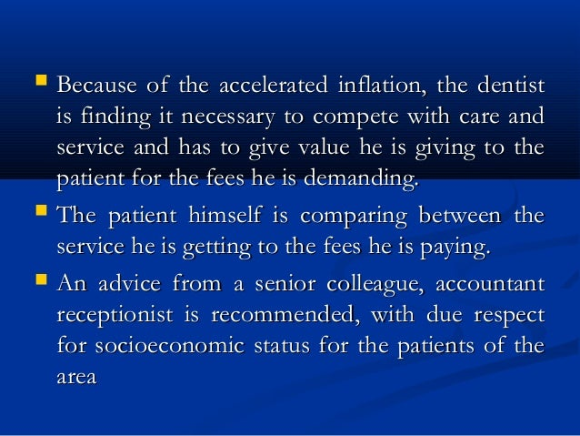  Because of the accelerated inflation, the dentistBecause of the accelerated inflation, the dentist is finding it necessa...