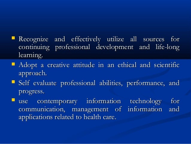  Recognize and effectively utilize all sources forRecognize and effectively utilize all sources for continuing profession...