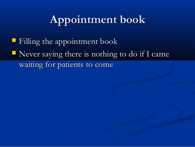 Appointment bookAppointment book  Filling the appointment bookFilling the appointment book  Never saying there is nothin...