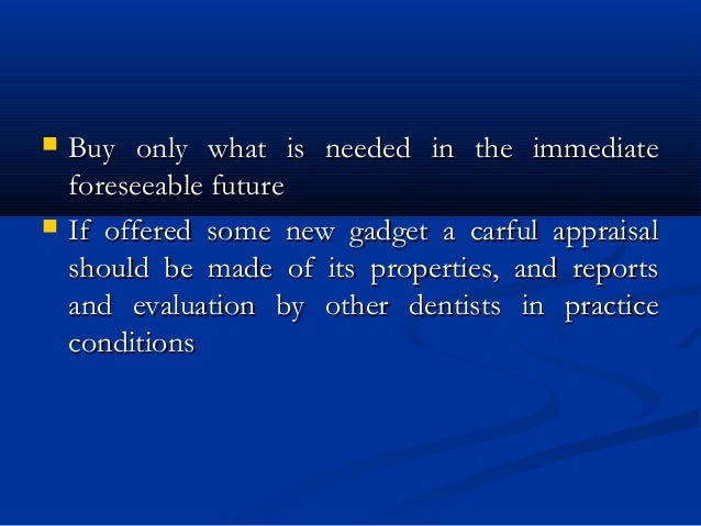 Buy only what is needed in the immediateBuy only what is needed in the immediate foreseeable futureforeseeable future  ...