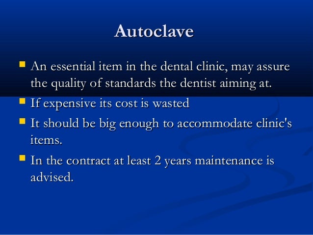 AutoclaveAutoclave  An essential item in the dental clinic, may assureAn essential item in the dental clinic, may assure ...