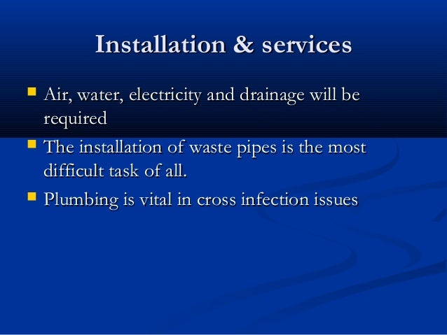 Installation & servicesInstallation & services  Air, water, electricity and drainage will beAir, water, electricity and d...