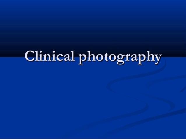 Clinical photographyClinical photography