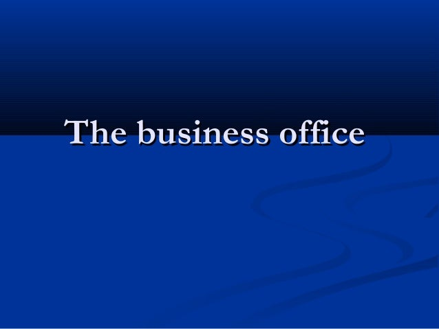 The business officeThe business office