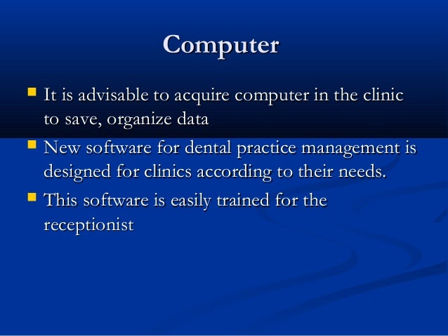 ComputerComputer  It is advisable to acquire computer in the clinicIt is advisable to acquire computer in the clinic to s...