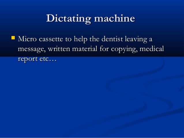 Dictating machineDictating machine  Micro cassette to help the dentist leaving aMicro cassette to help the dentist leavin...