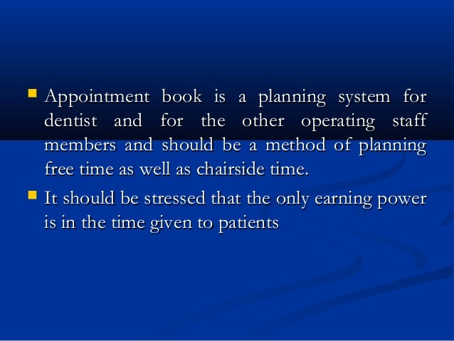  Appointment book is a planning system forAppointment book is a planning system for dentist and for the other operating s...