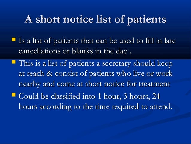 A short notice list of patientsA short notice list of patients  Is a list of patients that can be used to fill in lateIs ...