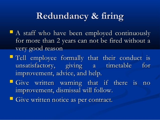 Redundancy & firingRedundancy & firing  A staff who have been employed continuouslyA staff who have been employed continu...