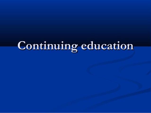 Continuing educationContinuing education