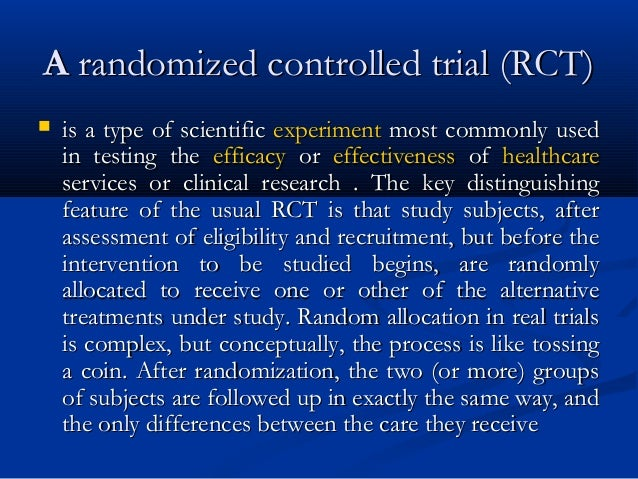 AA randomized controlled trial (RCT)randomized controlled trial (RCT)  is a type of scientificis a type of scientific exp...