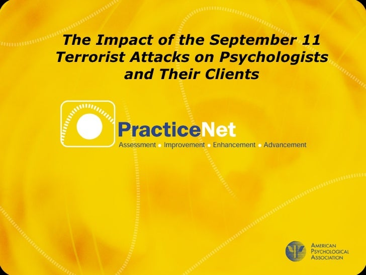<ul><ul><li>The Impact of the September 11 Terrorist Attacks on Psychologists and Their Clients </li></ul></ul>