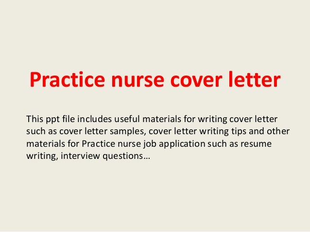 Practice Nurse Cover Letter This Ppt File Includes Useful Materials For Writing  Cover Letter Such As ...