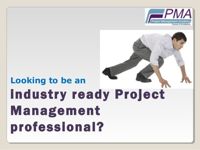 Looking to be an industry ready Project Management professional?