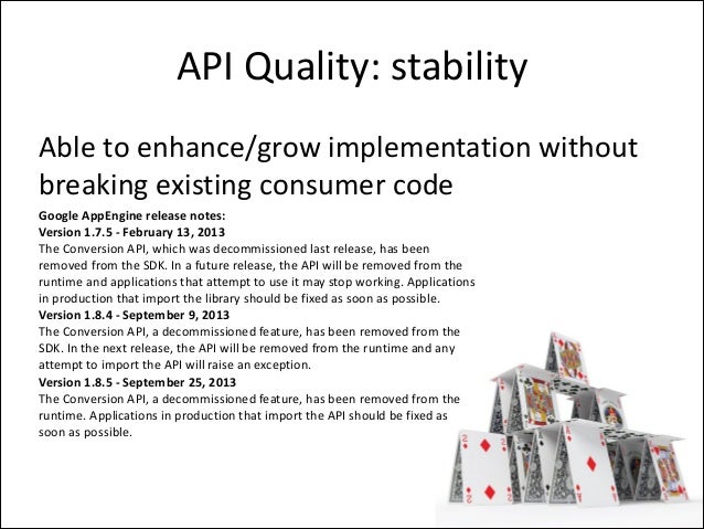 API  Quality:  stability Able  to  enhance/grow  implementation  without   breaking  existing  consumer...