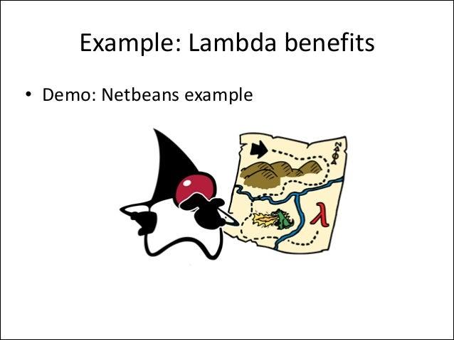 Example:  Lambda  benefits • Demo:  Netbeans  example