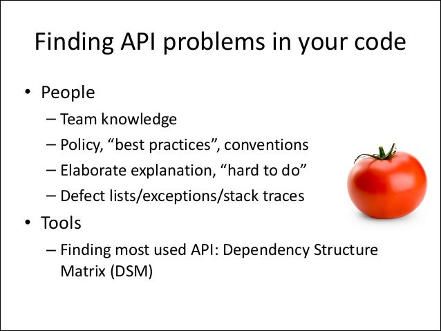 """Finding  API  problems  in  your  code • People   – Team  knowledge   – Policy,  """"best  practices"""",  ..."""