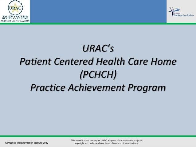 URAC's            Patient Centered Health Care Home                         (PCHCH)              Practice Achievement Prog...