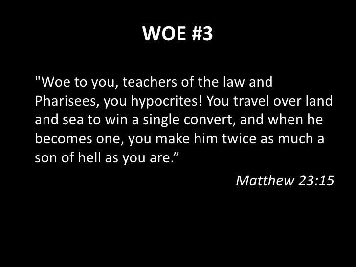 """WOE #4  """"Woe to you, blind guides! You say, 'If anyone swears by the temple, it means nothing; but if anyone swears by the..."""