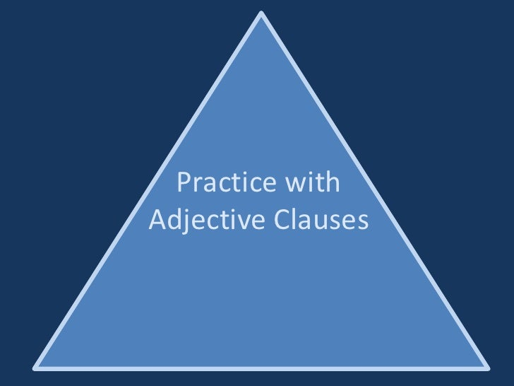 Practice with Adjective Clauses<br />