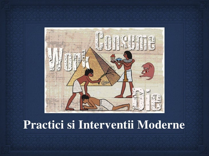 <ul><li>Practici si Interventii Moderne </li></ul>