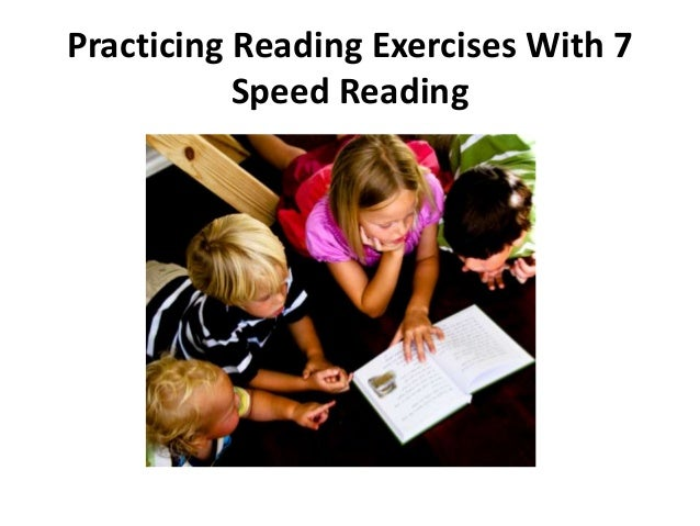 Practicing Reading Exercises With 7 Speed Reading