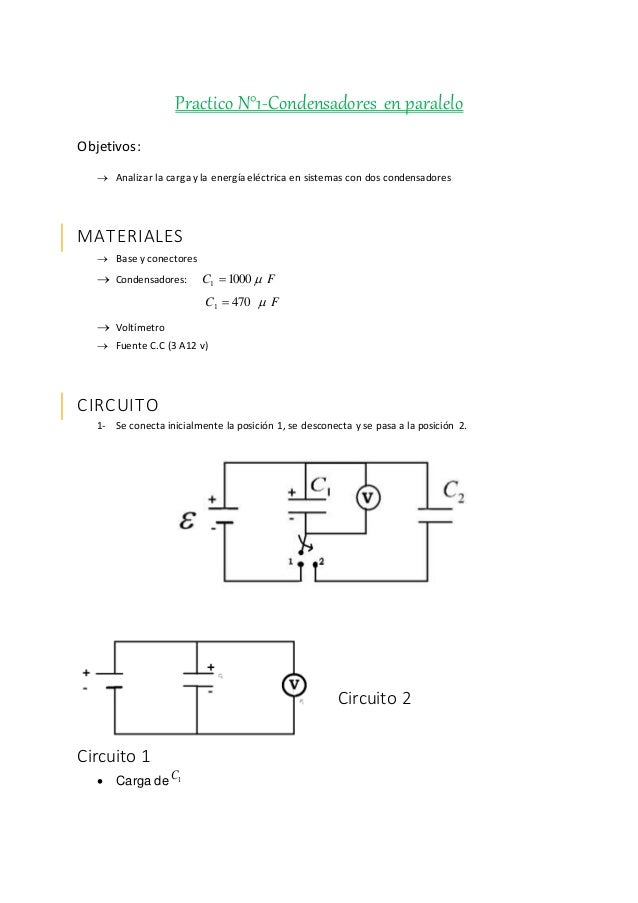Practico N°1-Condensadores en paralelo Objetivos:  Analizar la carga y la energía eléctrica en sistemas con dos condensad...