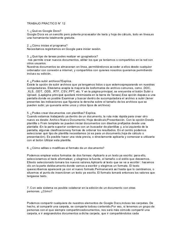 TRABAJO PRACTICO N° 121. ¿Qué es Google Docs?Google Docs es un sencillo pero potente procesador de texto y hoja de cálculo...