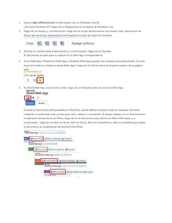 1.   Vaya a http://office.live.com e inicie sesión con su Windows Live ID.     ¿No tiene Windows ID? Haga clic en Registra...