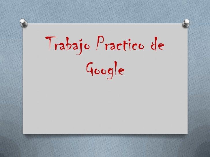 Trabajo Practico de Google<br />