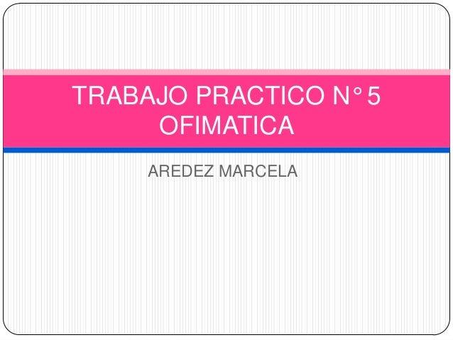 TRABAJO PRACTICO N° 5 OFIMATICA AREDEZ MARCELA