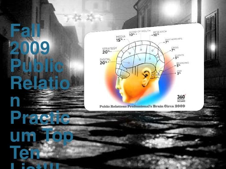Fall 2009 Public Relation Practicum Top Ten List!!!<br />