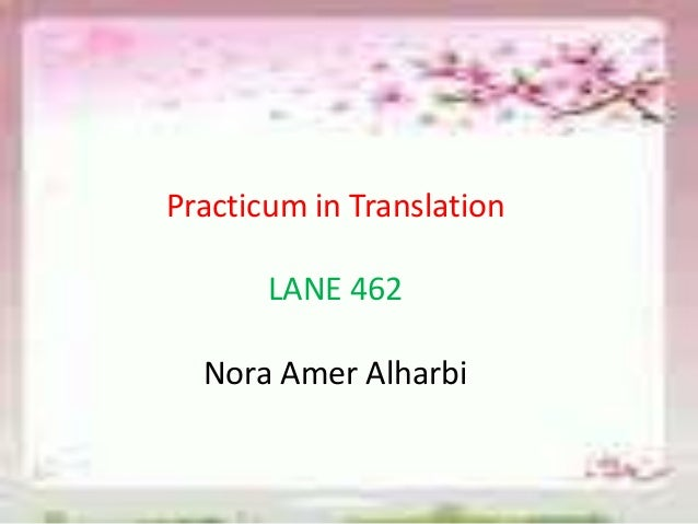 Practicum in Translation LANE 462 Nora Amer Alharbi