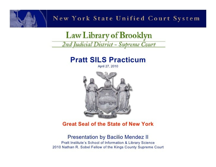 Pratt SILS Practicum                         April 27, 2010          Great Seal of the State of New York          Presenta...