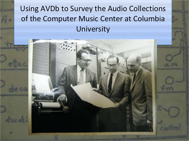 Using AVDb to Survey the Audio Collections of the Computer Music Center at Columbia University