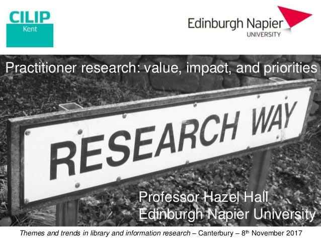 Themes and trends in library and information research – Canterbury – 8th November 2017 Incorporating a research-minded app...