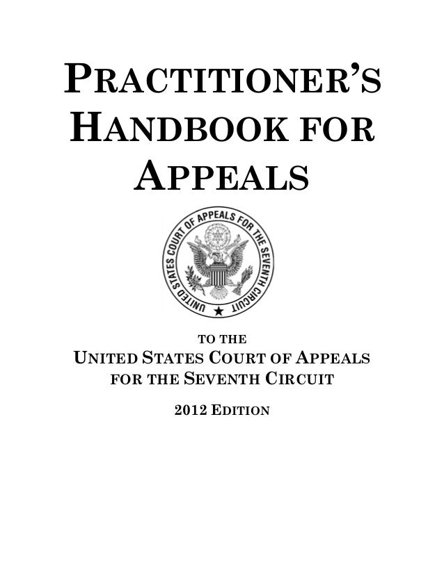 PRACTITIONER'SHANDBOOK FOR   APPEALS            TO THEUNITED STATES COURT OF APPEALS   FOR THE SEVENTH CIRCUIT          20...