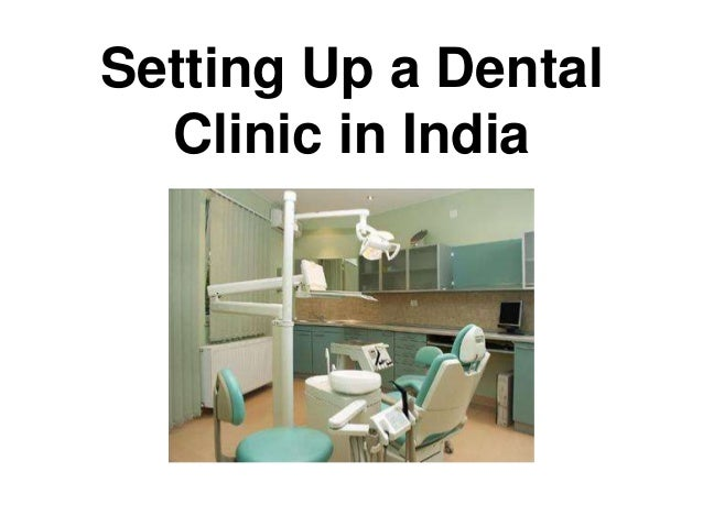 How to Setup a Dental Clinic in India - Practo