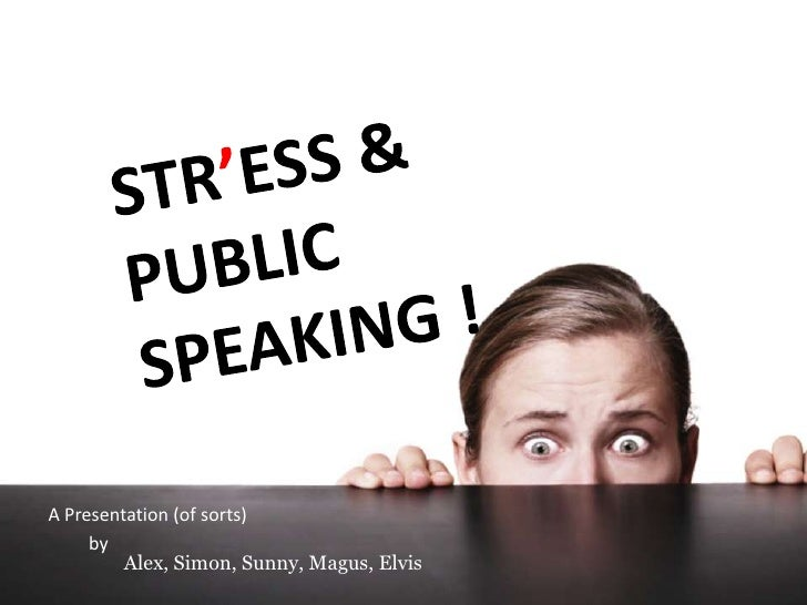 Stress     A Presentation (of sorts)      by          Alex, Simon, Sunny, Magus, Elvis