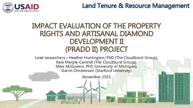 Land Tenure & Resource Management IMPACT EVALUATION OF THE PROPERTY RIGHTS AND ARTISANAL DIAMOND DEVELOPMENT II (PRADD II)...