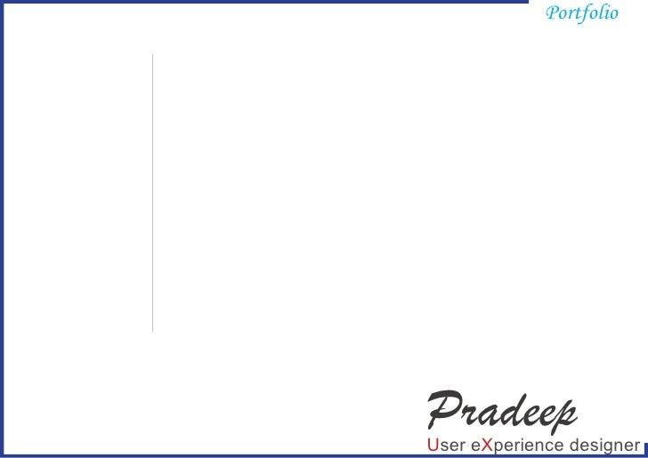 Portfolio     Pradeep User eXperience designer
