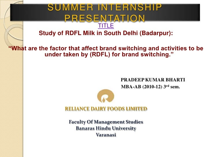 "SUMMER INTERNSHIP PRESENTATION<br />TITLE<br />Study of RDFL Milk in South Delhi (Badarpur):<br />""What are the factor tha..."