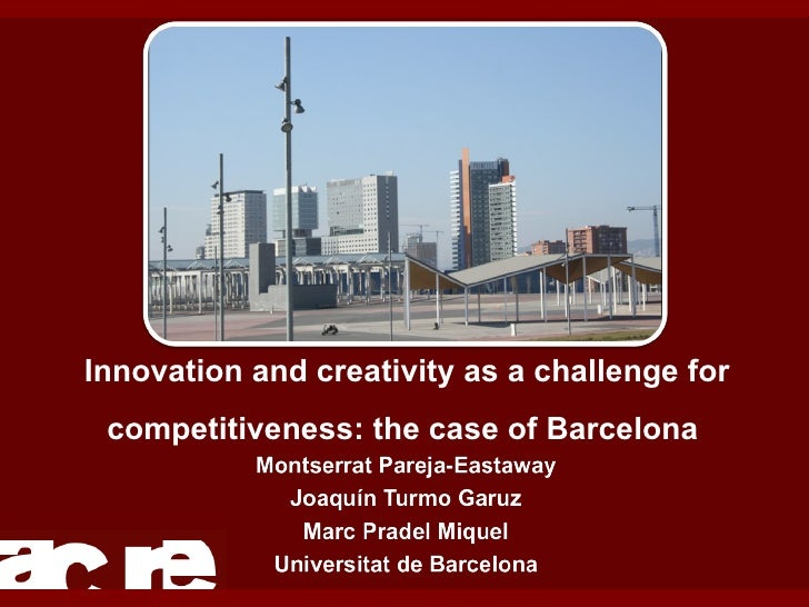 Innovation and creativity as a challenge for competitiveness: the case of Barcelona