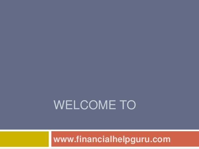 WELCOME TO www.financialhelpguru.com
