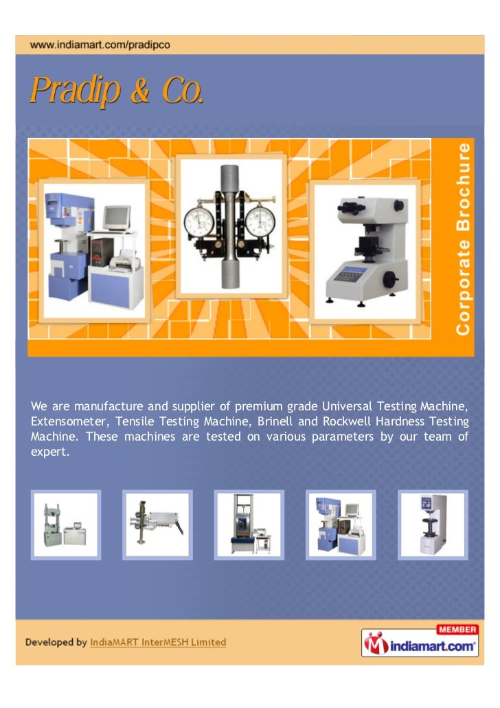 We are manufacture and supplier of premium grade Universal Testing Machine,Extensometer, Tensile Testing Machine, Brinell ...