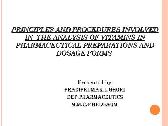PRINCIPLES AND PROCEDURES INVOLVEDPRINCIPLES AND PROCEDURES INVOLVEDIN THE ANALYSIS OF VITAMINS ININ THE ANALYSIS OF VITAM...