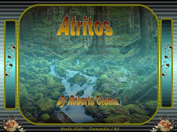 Atritos By Roberto Crema